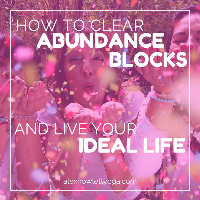 How to clear abundance blocks and live your ideal life