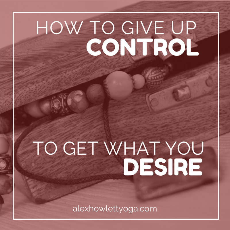 How to give up control to get what you desire