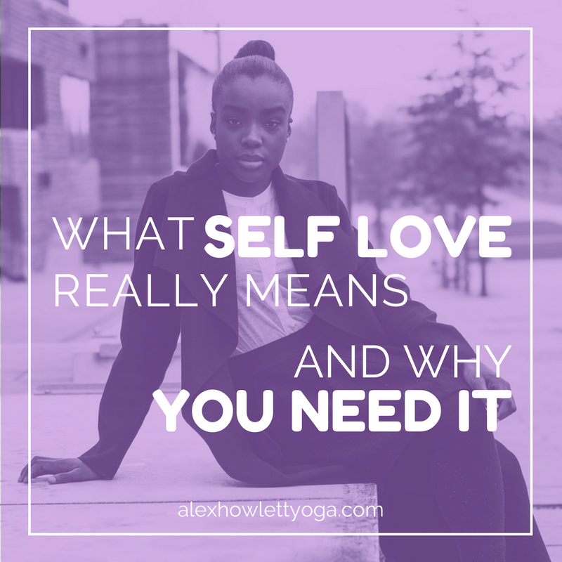 What Self Love Really Means and Why You Need it
